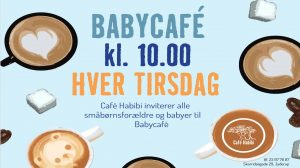 Babycafé hver tirsdag kl. 10 på Café Habibi