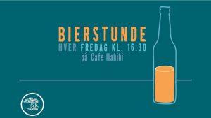 Bierstunde hver fredag kl. 16:30 på Café Habibi