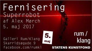 "Fernisering ""Superrobot"" - galleri Rum/Klang"