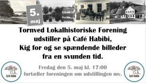Tornved Lokalhistoriske Forening udstiller på Café Habibi - kig forbi og se billeder fra en svunden tid