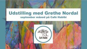 Udstilling på Café Habibi med Grethe Nordal hele september måned