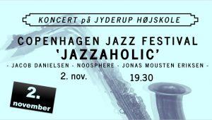 Koncert med 'Jazzaholic' - Jacob Danielsen - Noosphere - Jonas Mousten Eriksen