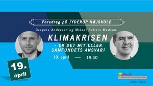FOREDRAG: Klimakrisen – er det mit eller samfundets ansvar?