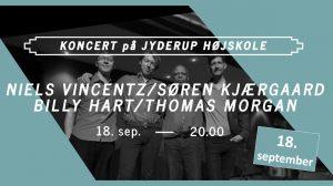 Koncert med Niels Vincentz / Søren Kjærgaard / Billy Hart / Thomas Morgan