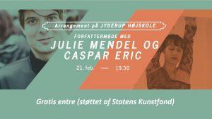 Forfattermøde: JULIE MENDEL og CASPAR ERIC