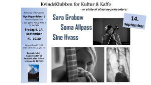 Koncert med Sara Grabow, Soma Allpass og Sine Hvass