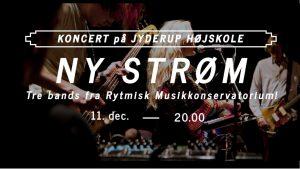 NY STRØM - tre bands fra Rytmisk Musikkonservatorium!