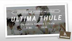 """Foredrag """"ULTIMA THULE - de sidste fangere i Thule"""""""