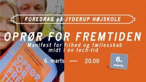 """Foredrag på Jyderup Højskole """"Oprør for fremtiden"""""""