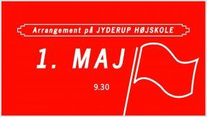 1. MAJ i Jyderup Højskole