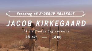 Foredrag med Jacob Kirkegaard @ Jyderup Højskole | Jyderup | Danmark