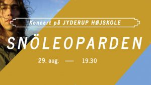 Koncert på Jyderup Højskole: SNÖLEOPARDEN @ Jyderup Højskole | Jyderup | Danmark