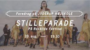 Foredrag på Jyderup Højskole STILLEPARADE PÅ ROSKILDE FESTIVAL @ Jyderup Højskole | Jyderup | Danmark