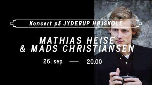 Koncert på Jyderup Højskole med Mathias Heise og Mads Christiansen @ Jyderup Højskole | Jyderup | Danmark