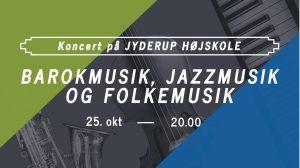 Barokmusik, jazzmusik og folkemusik - Koncert på Jyderup Højskole @ Jyderup Højskole | Jyderup | Danmark