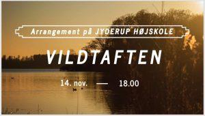 VILDTAFTEN På Jyderup Højskole @ Jyderup Højskole | Jyderup | Danmark