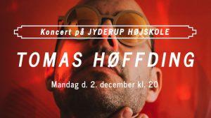 Koncert på Jyderup Højskole med Tomas Høffding @ Jyderup Højskole | Jyderup | Danmark