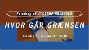 Foredrag på Jyderup Højskole: HVOR GÅR GRÆNSEN @ Jyderup Højskole | Jyderup | Danmark