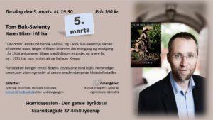 Tom Buk-Swienty om Karen Blixen i Afrika @ Skarridsøsalen | Jyderup | Danmark