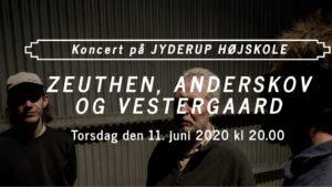 Koncert med Zeuthen, Anderskov og Vestergaard @ Jyderup Højskole | Jyderup | Danmark