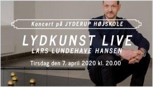 Koncert på Jyderup Højskole - Lydkunst Live LARS LUNDEHAVE HANSEN @ Jyderup Højskole | Jyderup | Danmark