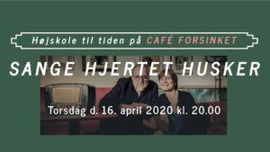 Sange hjertet husker - Højskole til tiden på Café Forsinket @ Café Forsinket   Jyderup   Danmark