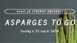 ASPARGES TO GO @ Jyderup Højskole - afhentning mellem kl. 16-18 | Jyderup | Danmark