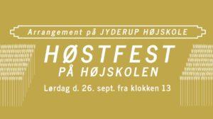 HØSTFEST PÅ HØJSKOLEN @ Jyderup Højskole | Jyderup | Danmark