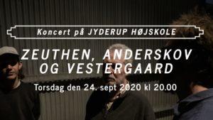 Koncert på Jyderup Højskole Zeuthen, Anderskov og Vestergaard @ Jyderup Højskole | Jyderup | Danmark