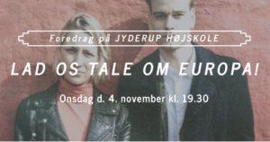 Lad os tale om Europa! @ Jyderup Højskole | Jyderup | Danmark